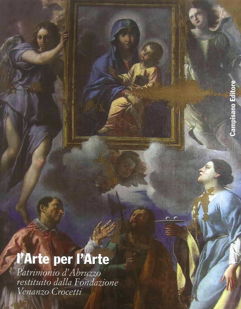 L'Arte per l'Arte. Patrimonio d'Abruzzo Restituito dalla Fondazione Venanzo Crocetti