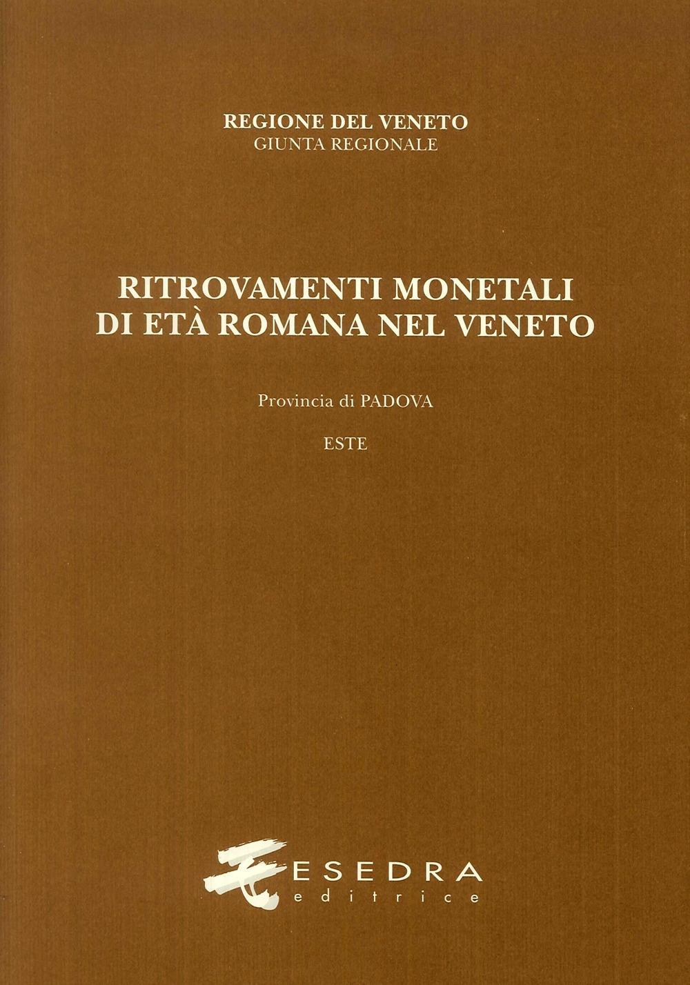 Ritrovamenti monetali di età romana nel Veneto. Provincia di Padova. Este (RMR Ve V/2)