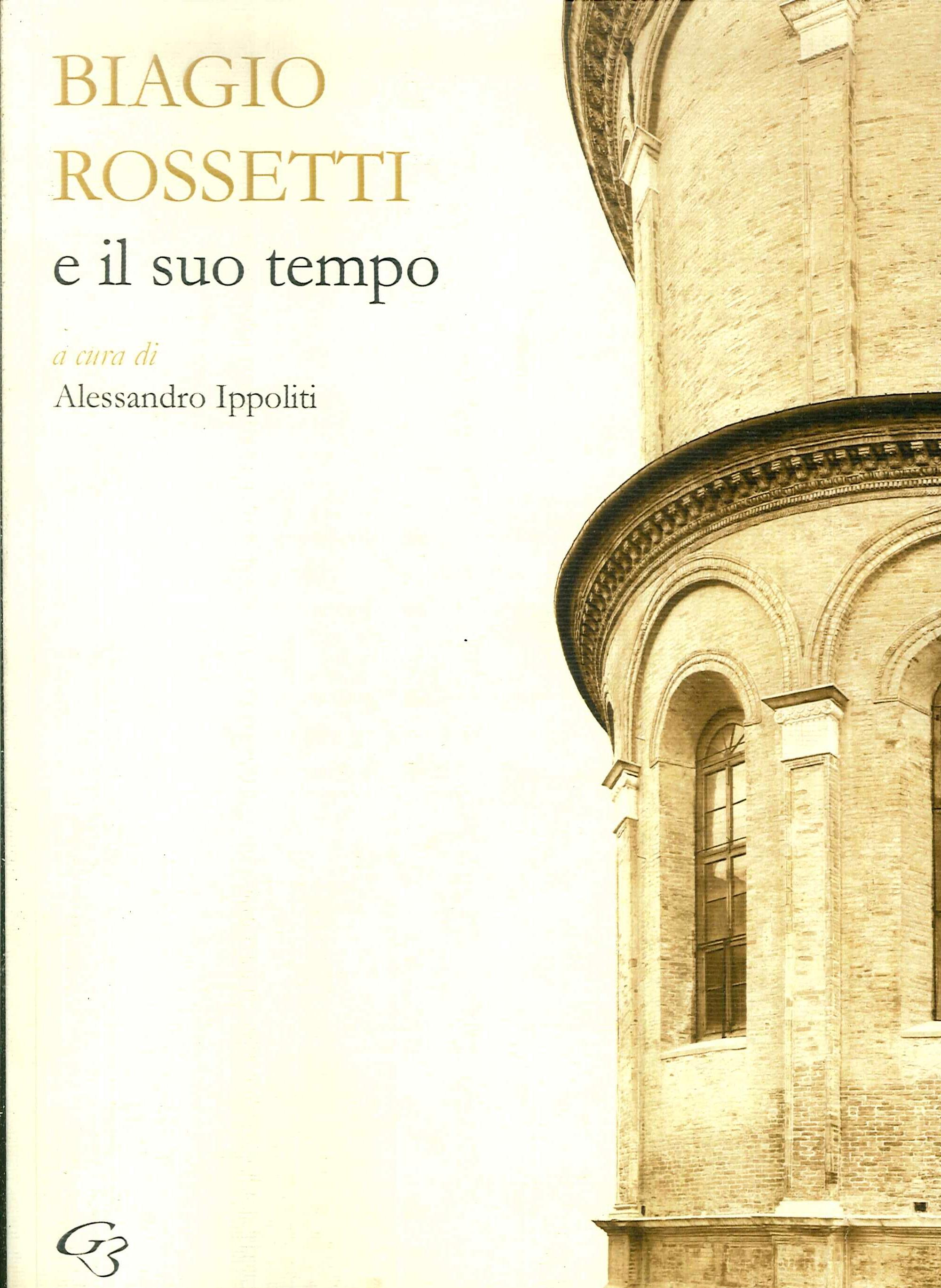Biagio Rossetti e il suo tempo