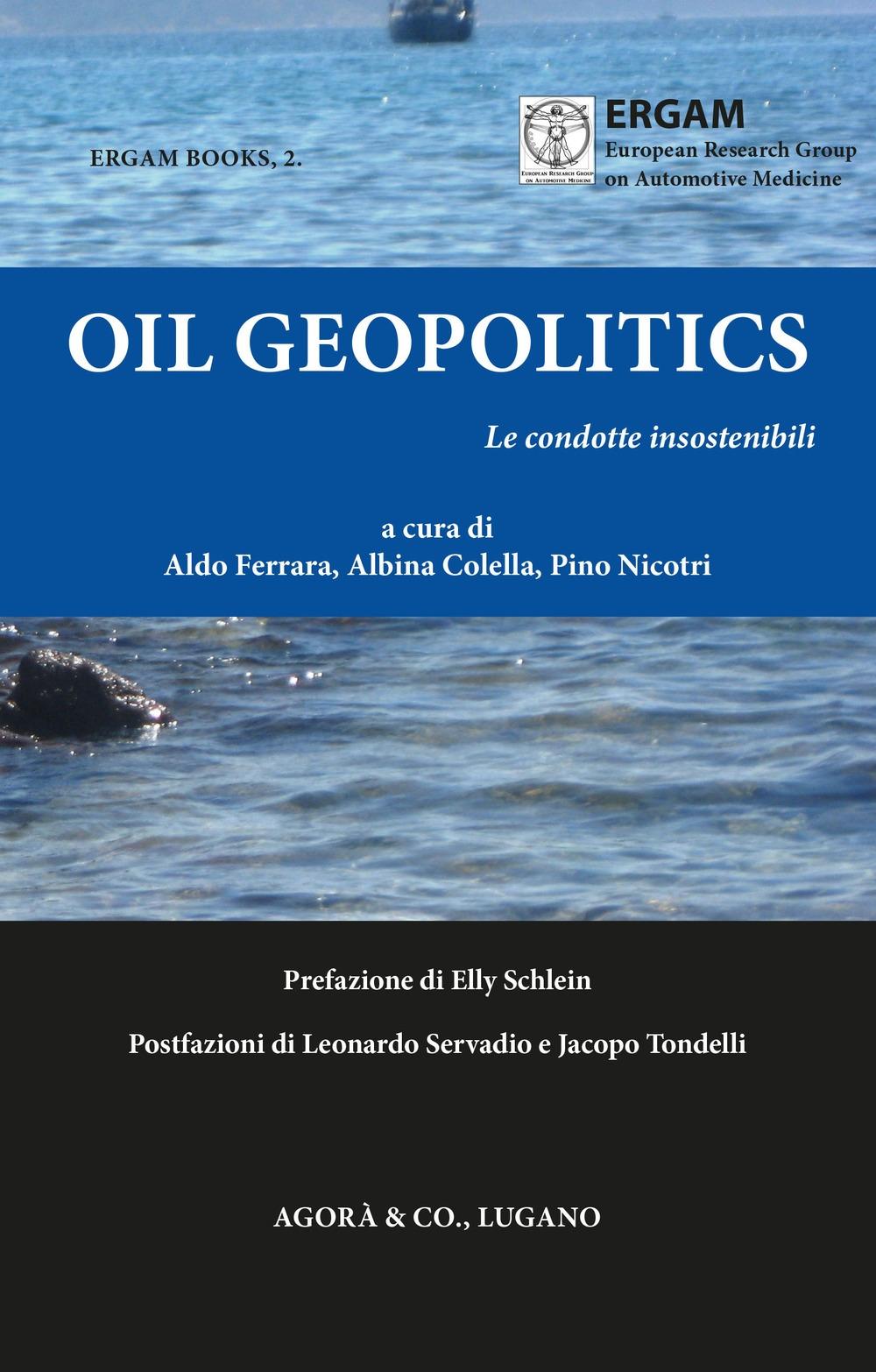Oil Geopolitics. Le condotte insostenibili