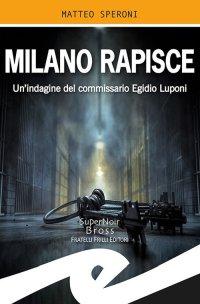 Milano rapisce. Un'indagine del commissario Egidio Luponi
