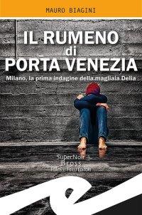 Il rumeno di Porta Venezia. Milano, la prima indagine della magliaia Delia