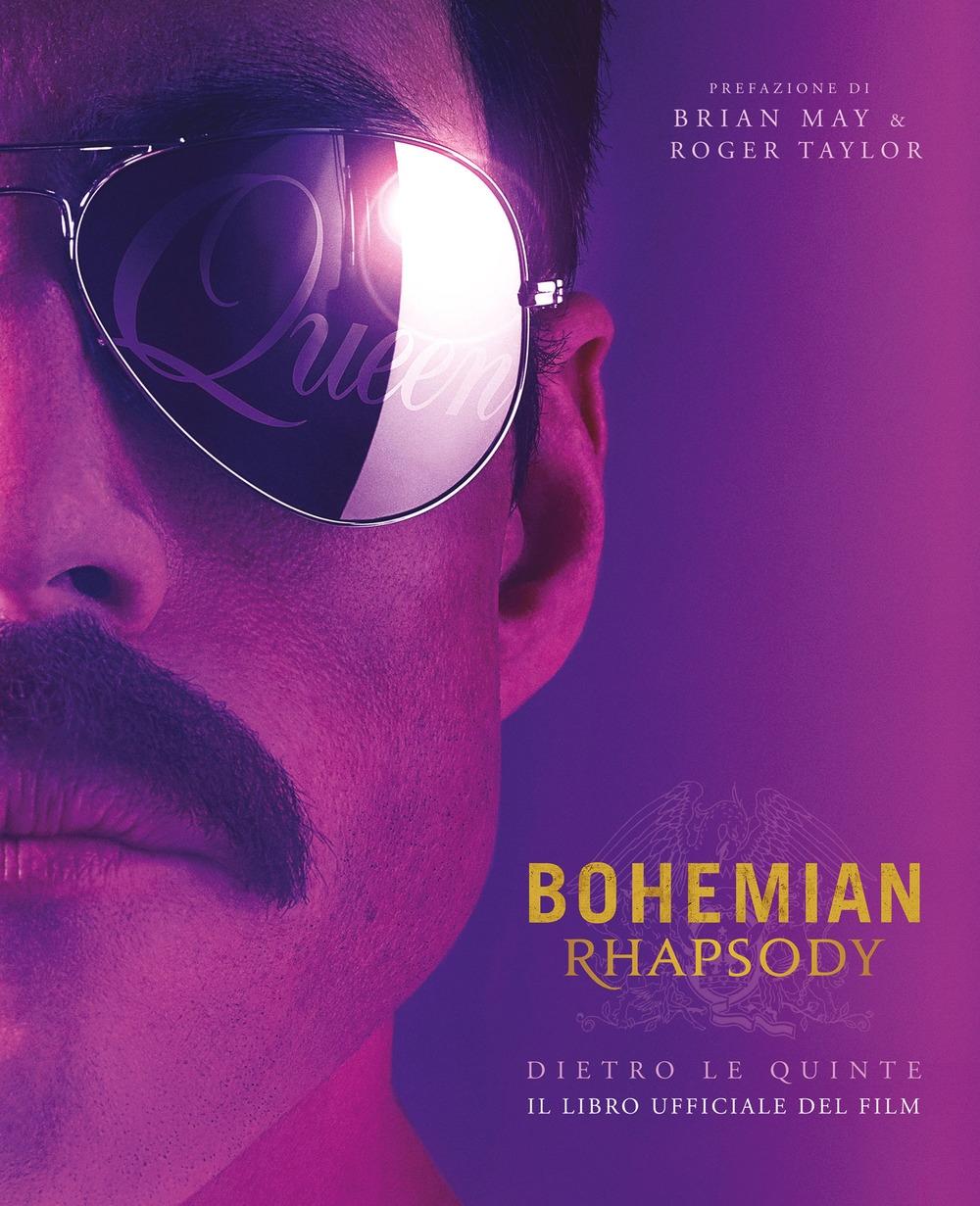 Bohemian rhapsody dietro le quinte. Il libro ufficiale del film. Ediz. illustrata