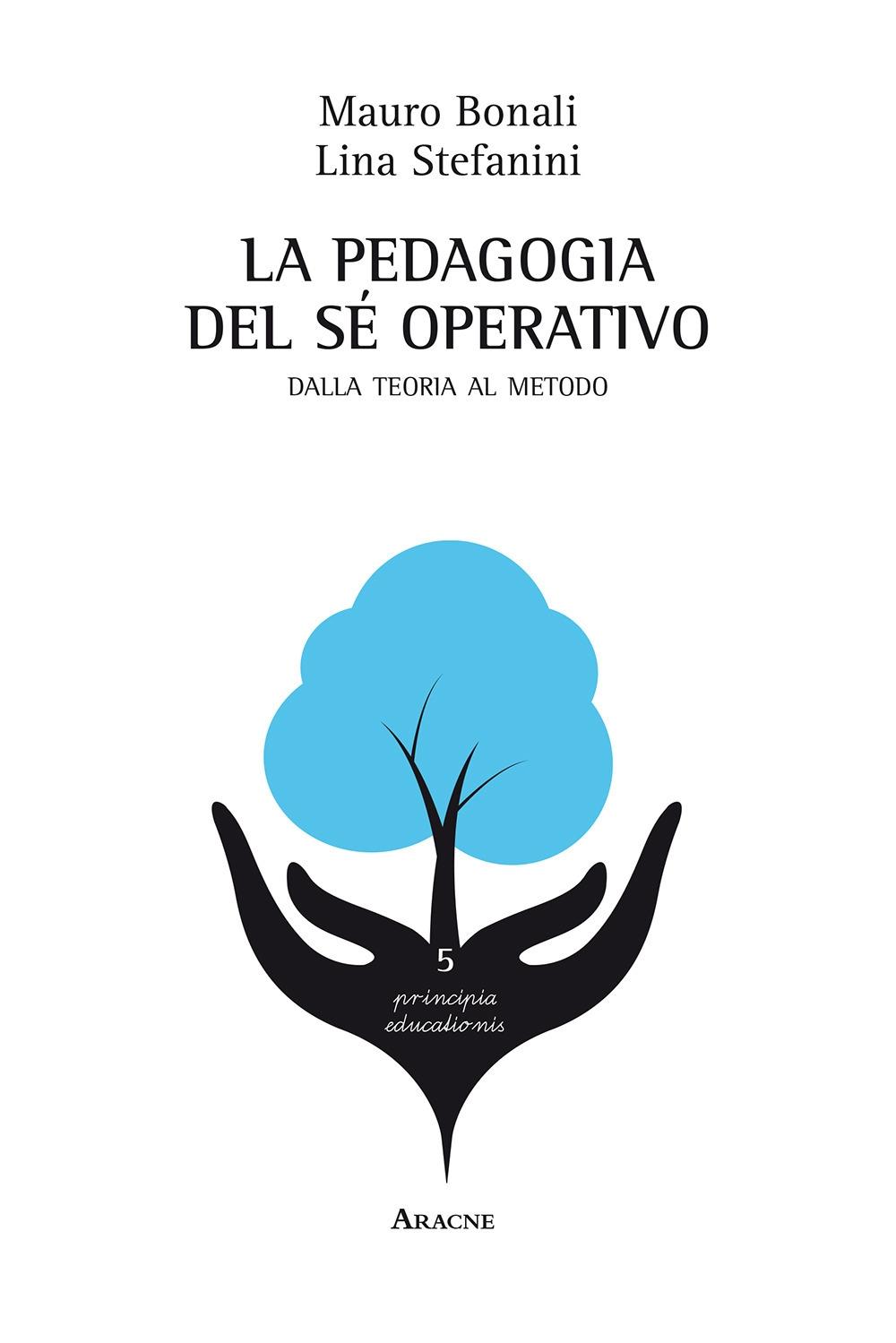 La pedagogia del sé operativo. Dalla teoria al metodo