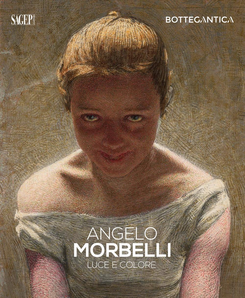 Angelo Morbelli. Luce e colore.