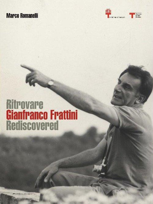 Ritrovare Gianfranco Frattini. Rediscovered.
