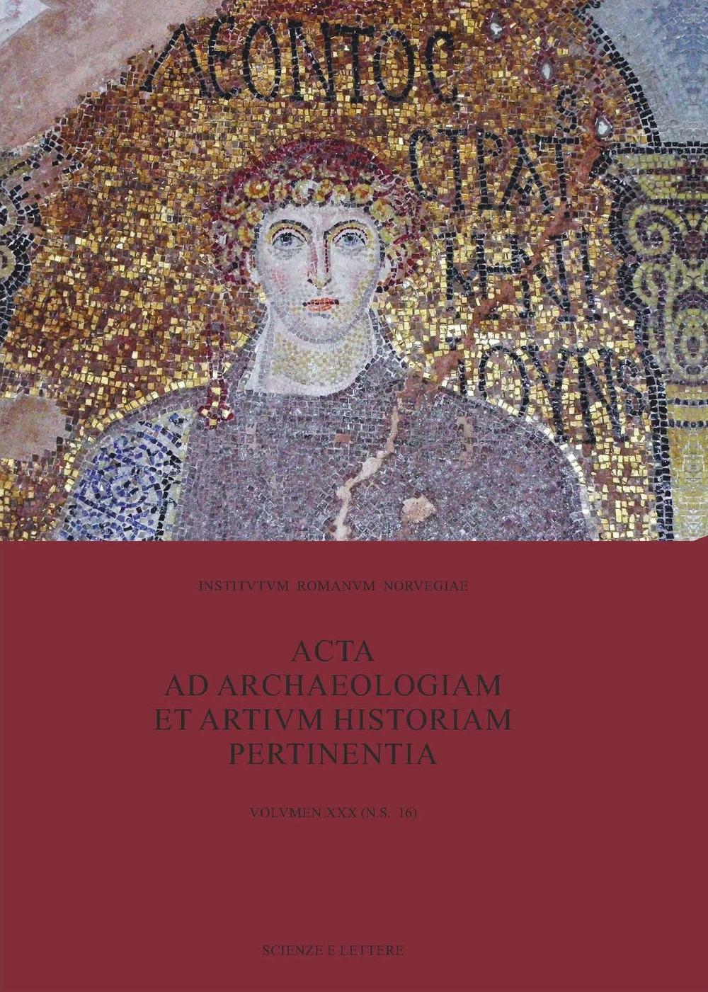 Acta ad archaeologiam et artium historiam pertinentia. Vol. 30