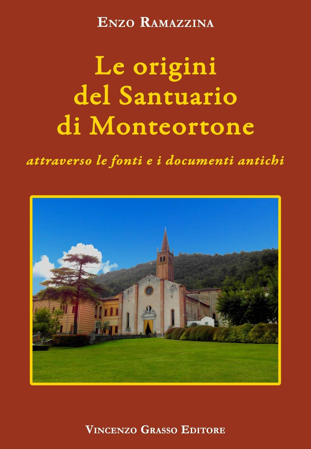 Le origini del santuario di Monteortone attraverso le fonti e i documenti antichi