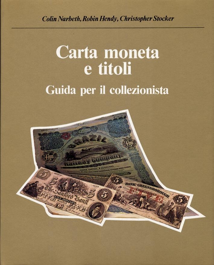Carta moneta e titoli. Guida per il collezionista