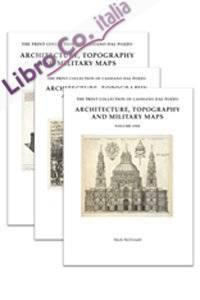 The Print Collection of Cassiano dal Pozzo. II: Architecture, Topography and Military Maps