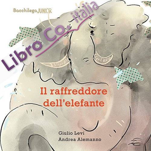 Il raffreddore dell'elefante. Ediz. illustrata