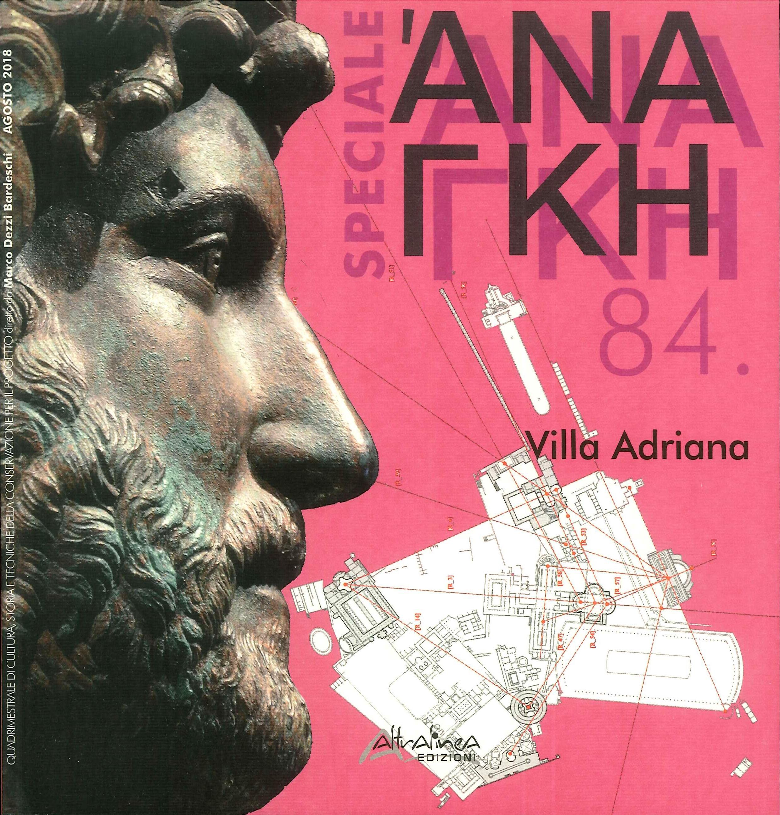 Ananke Speciale. Volume 84: Villa Adriana. 19 secoli a Villa Adriana. Interferenze e folgorazioni iconiche (118-2018)
