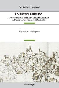 Lo spazio perduto. Trasformazioni urbane e modernizzazione a Piazza Armerina nel XIX secolo