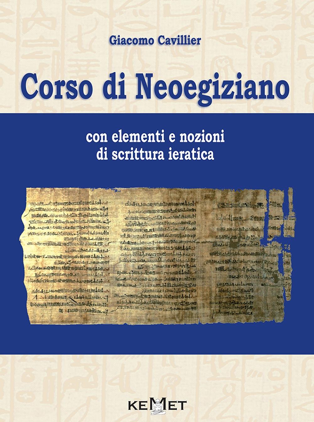 Corso di Neoegiziano. Con elementi e nozioni di scrittura ieratica