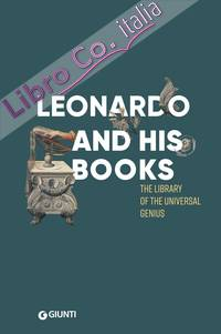 Leonardo and his Books. The Library of the Universal Genius.