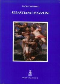 """""""Sebastiano Mazzoni.  (1611-1678) Catalogo Ragionato."""" + OMAGGIO"""