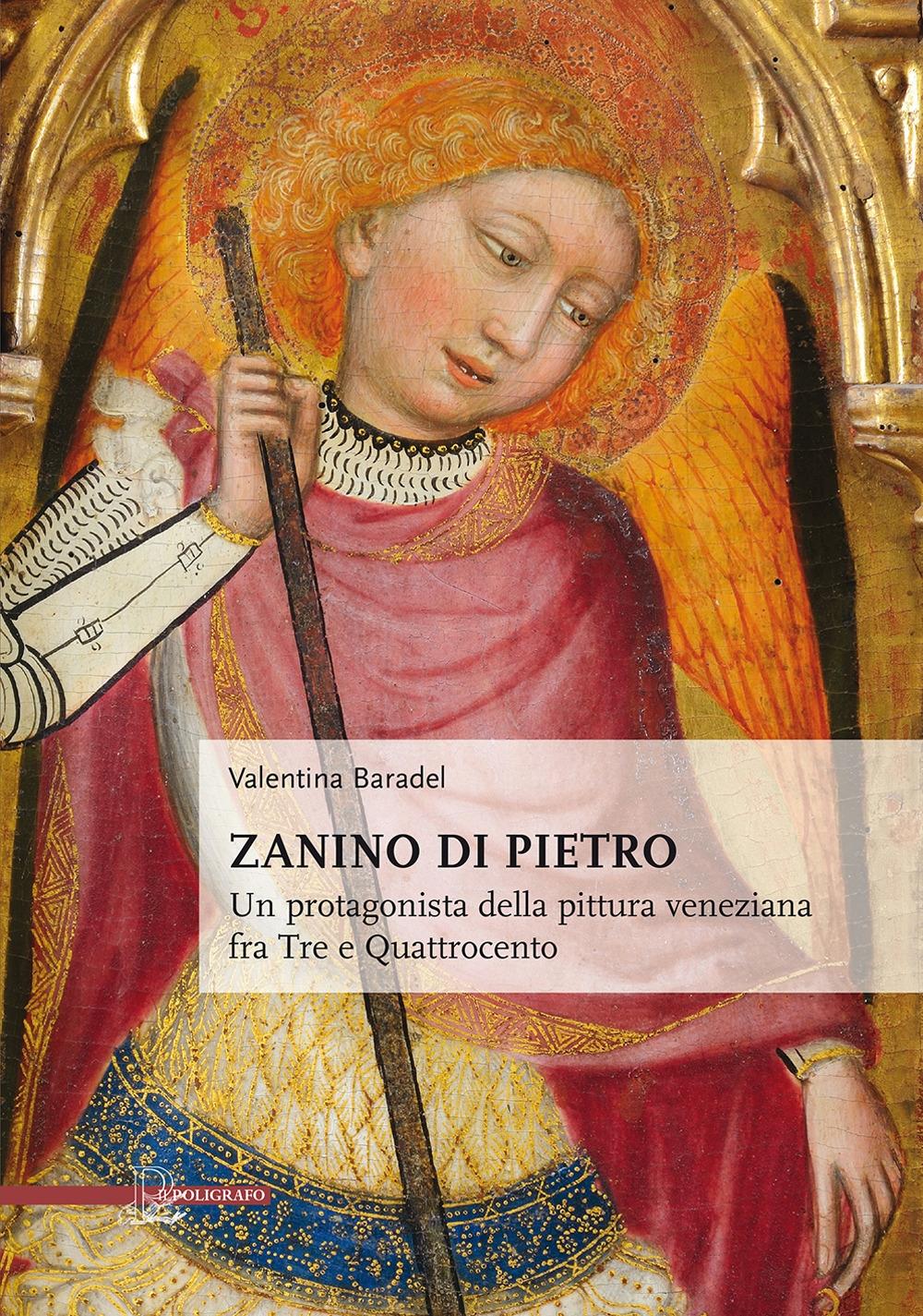 Zanino di Pietro. Un protagonista della pittura veneziana tra Tre e Quattrocento