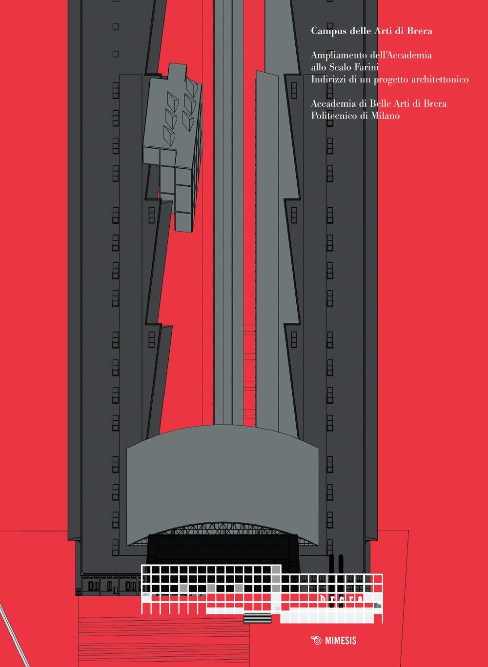 Campus delle Arti di Brera . Ampliamento dell'accademia allo Scalo Farini. Indirizzi di un progetto architettonico