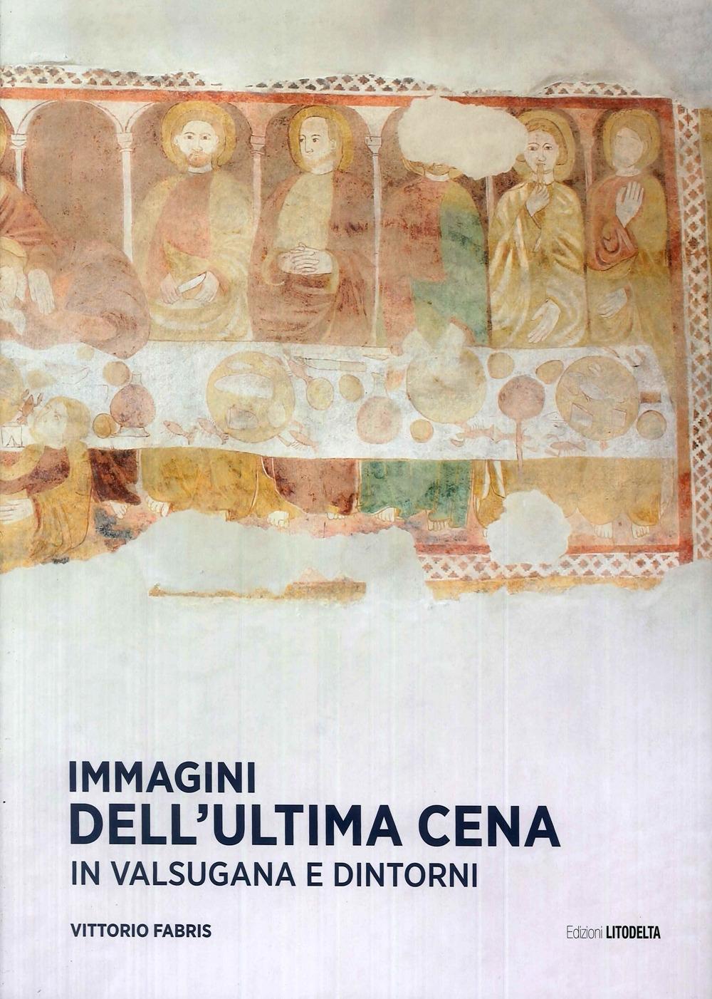 Immagini Dell'Ultima Cena in Valsugana e dintorni