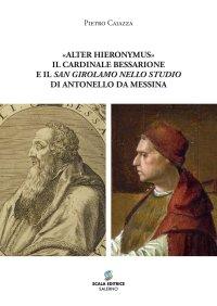 """""""Alter Hieronymus"""". Il cardinale Bessarione e il """"San Girolamo nello studio"""" di Antonello da Messina"""