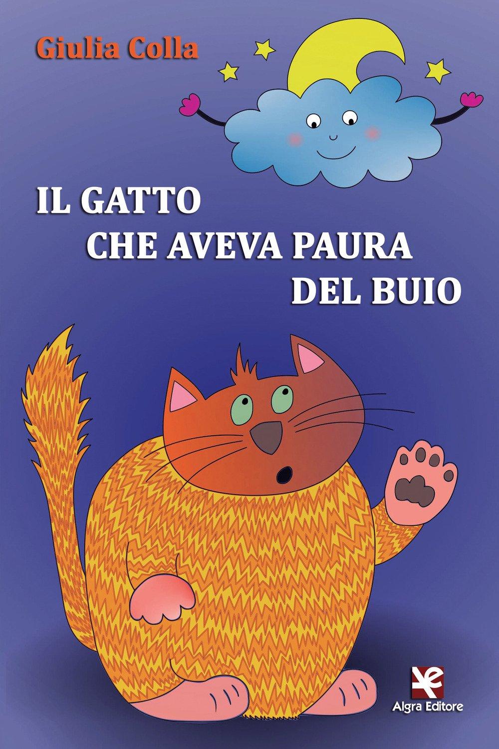 Il gatto che aveva paura del buio. Ediz. illustrata