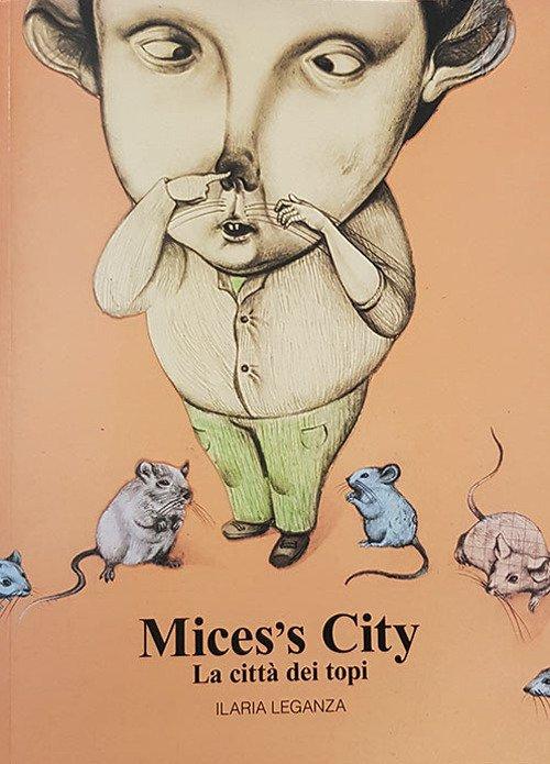 Mices's City. La città dei topi. Ediz. illustrata