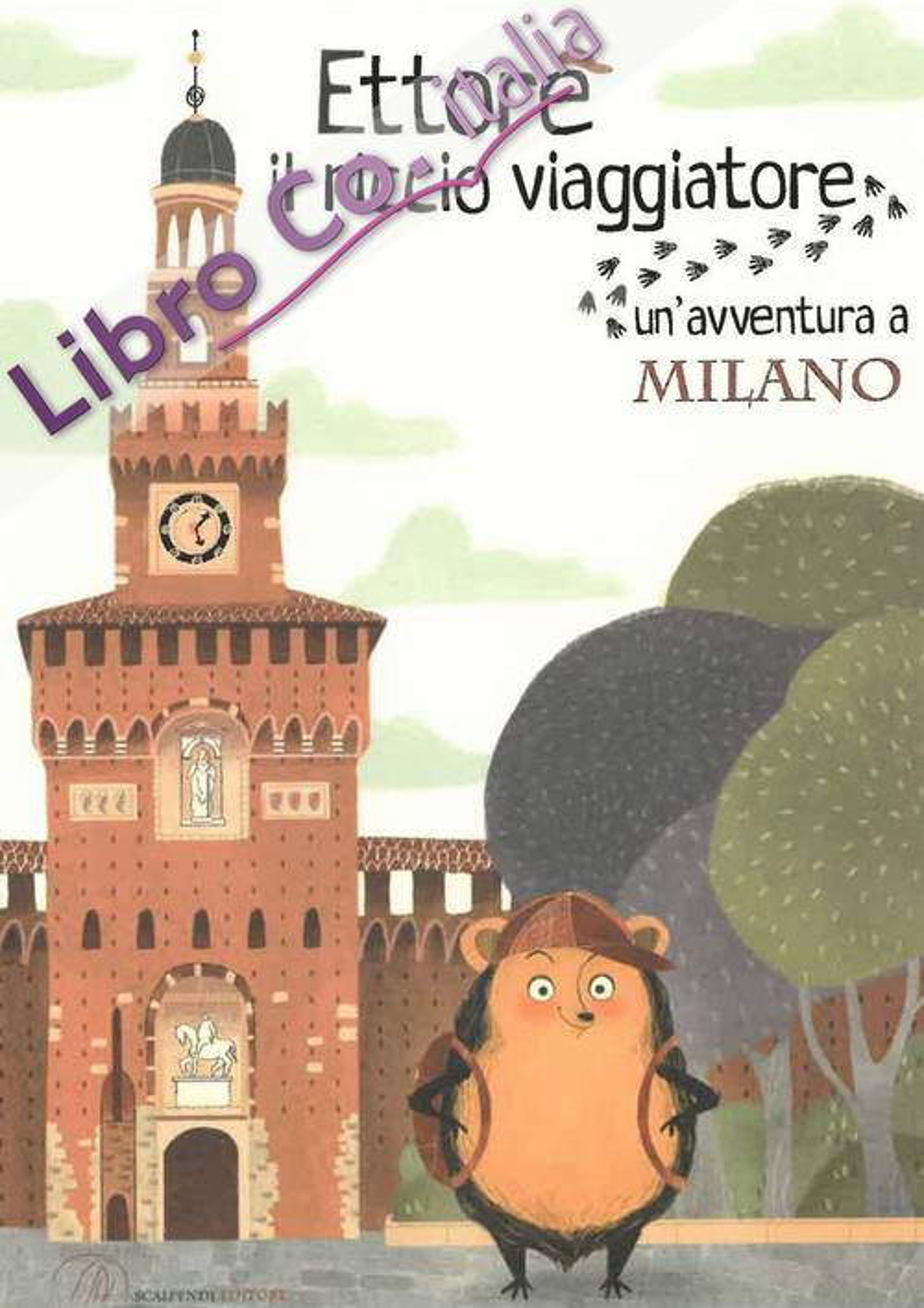 Ettore il riccio viaggiatore. Un'avventura a Milano