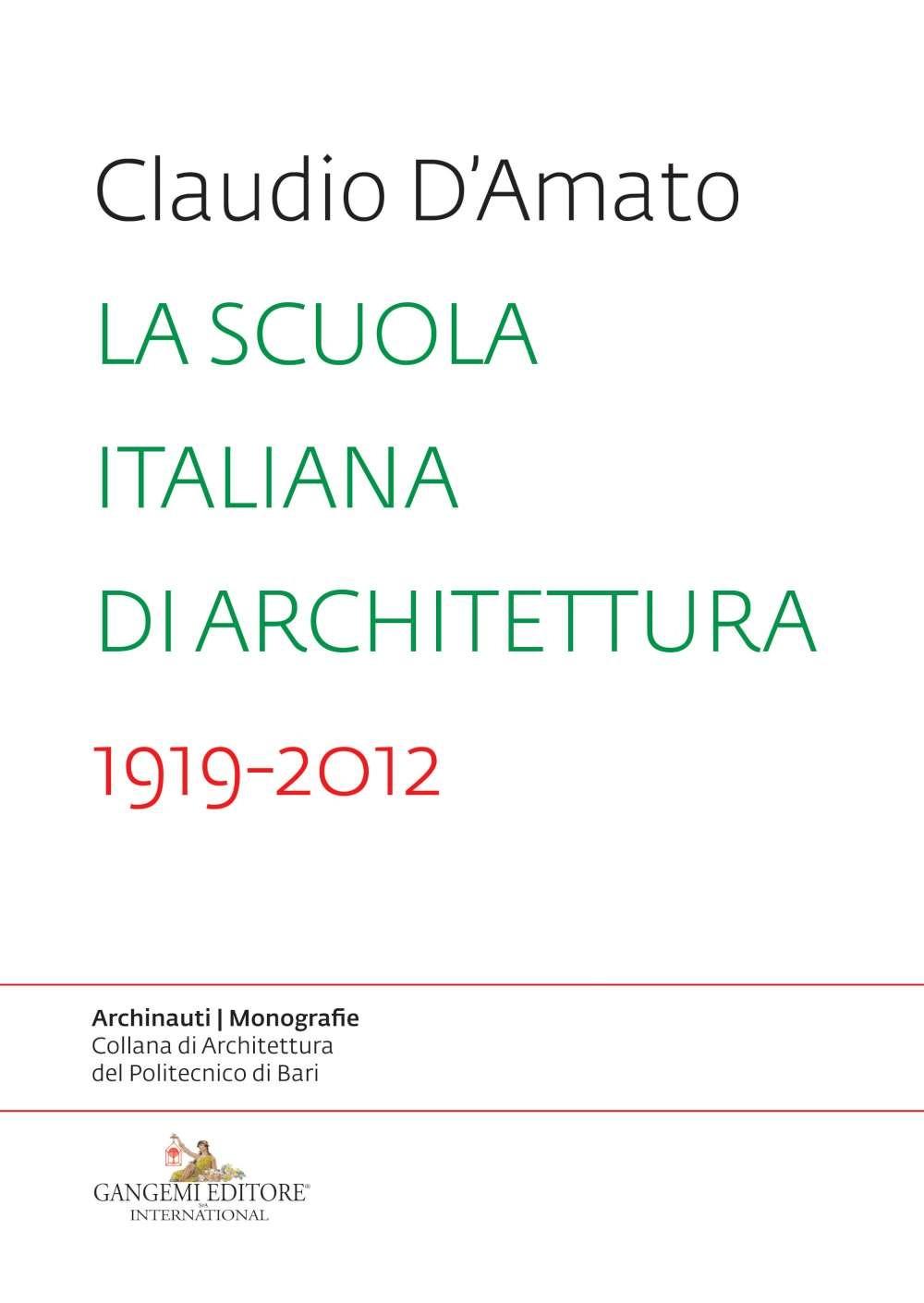 La Scuola Italiana di Architettura 1919-2012. Saggio sui modelli didattici e le loro trasformazioni nell'insegnamento dell'architettura