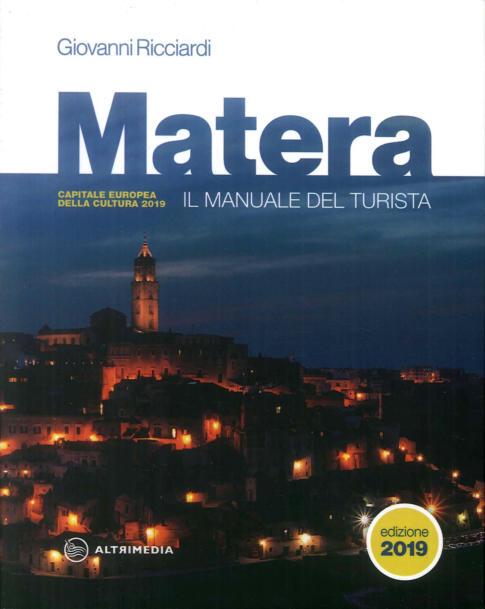 Matera. Il Manuale del Turista 2019.