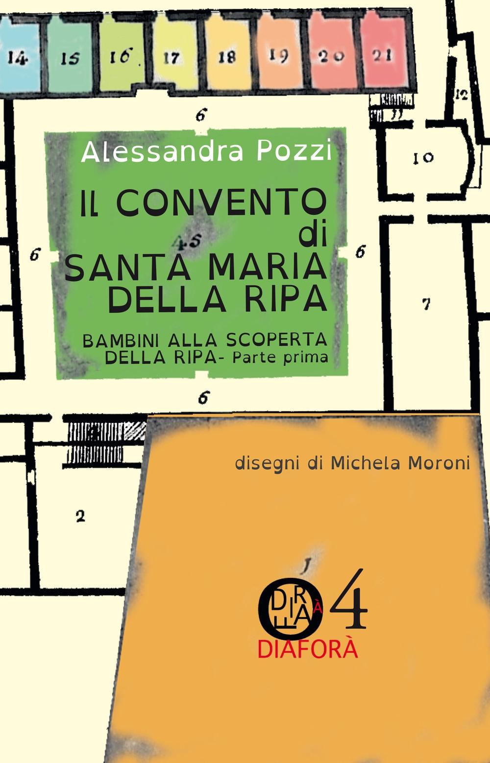 Il convento di Santa Maria della Ripa. Bambini alla scoperta dell Ripa. Vol. 1