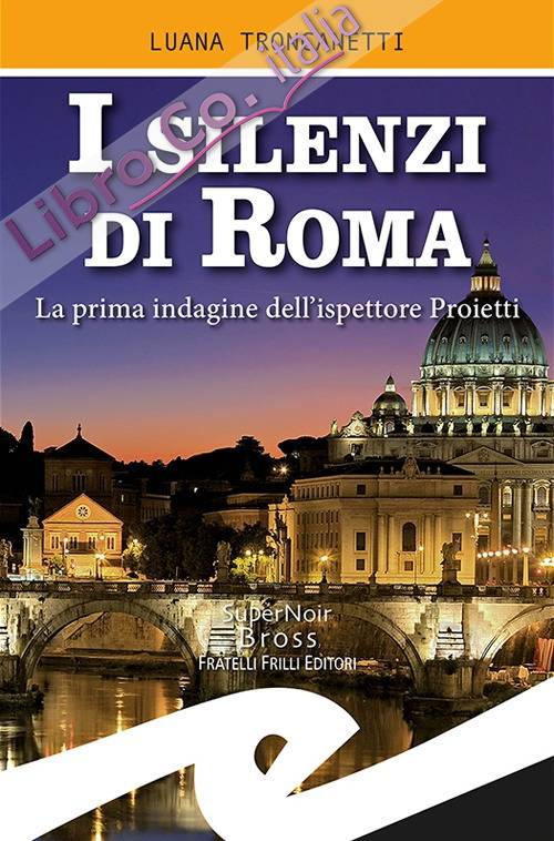I silenzi di Roma. La prima indagine dell'ispettore Proietti