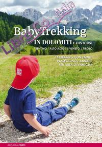 Babytrekking in Dolomiti. Trekking con zaino, passeggino e bambini