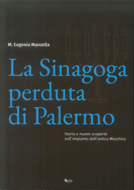 La sinagoga perduta di Palermo. Storia e nuove scoperte sull'impianto dell'antica Meschita