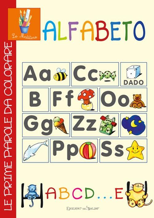 Alfabeto abcd... e. Le prime parole da colorare. Ediz. illustrata