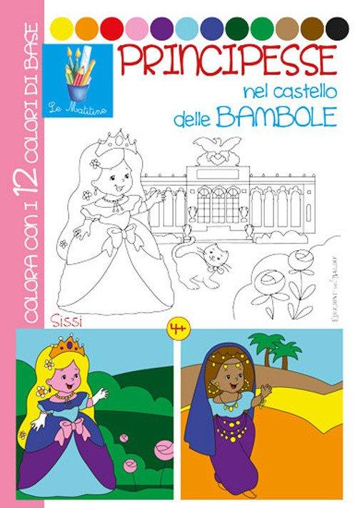 Principesse nel castello delle bambole. Ediz. illustrata