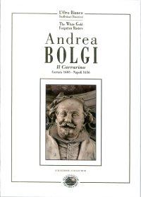 """Andrea Bolgi detto il """"Carrarino"""". (Carrara 1605 - Napoli 1656)"""