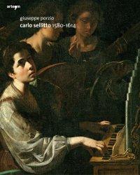 """""""Carlo Sellitto 1580-1614"""" + OMAGGI"""