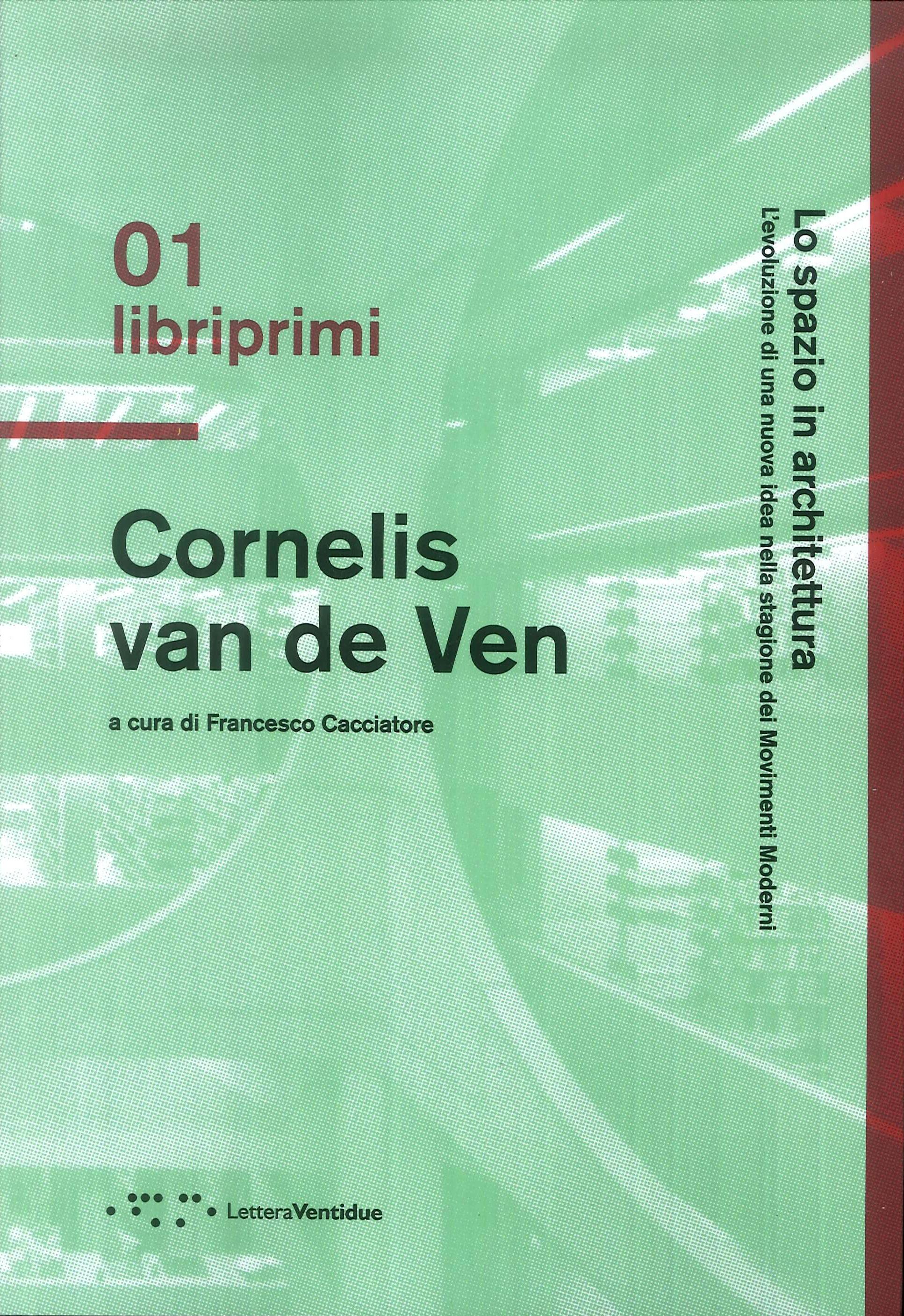Cornelis van de Ven. Lo spazio in architettura. L'evoluzione di una nuova idea nella stagione dei Movimenti Moderni