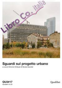 QU3. iQuaderni di U3. Vol. 17: Sguardi sul progetto urbano