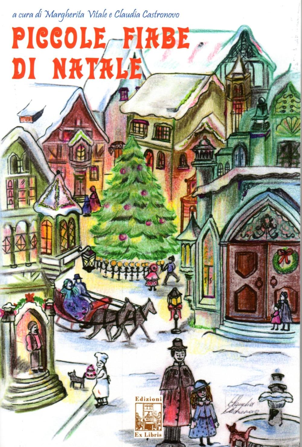 Piccole fiabe di Natale. Ediz. illustrata