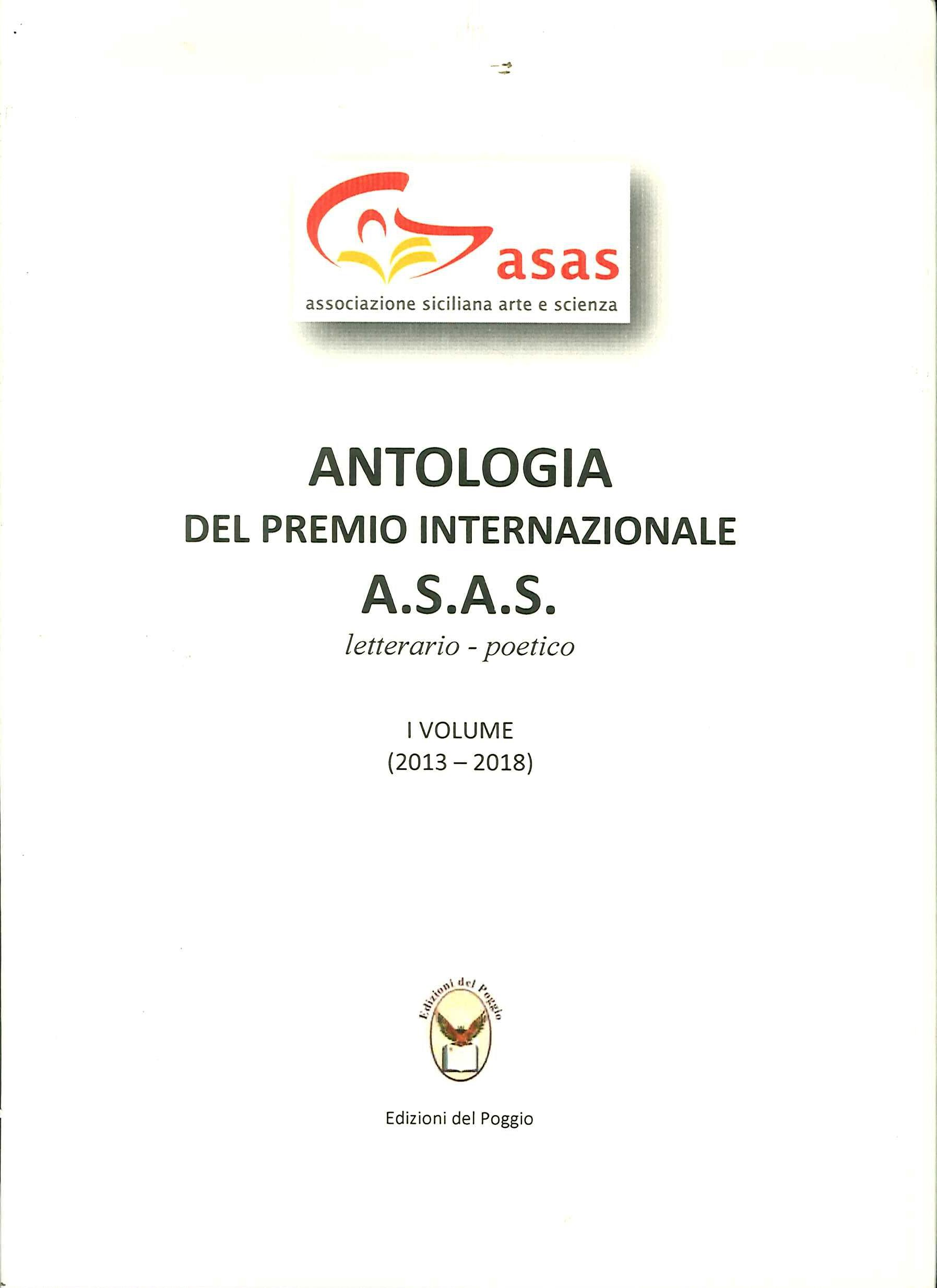 Antologia del Premio Letterario A.s.a.s Letterario-Poetico i Volume (2013-2018)