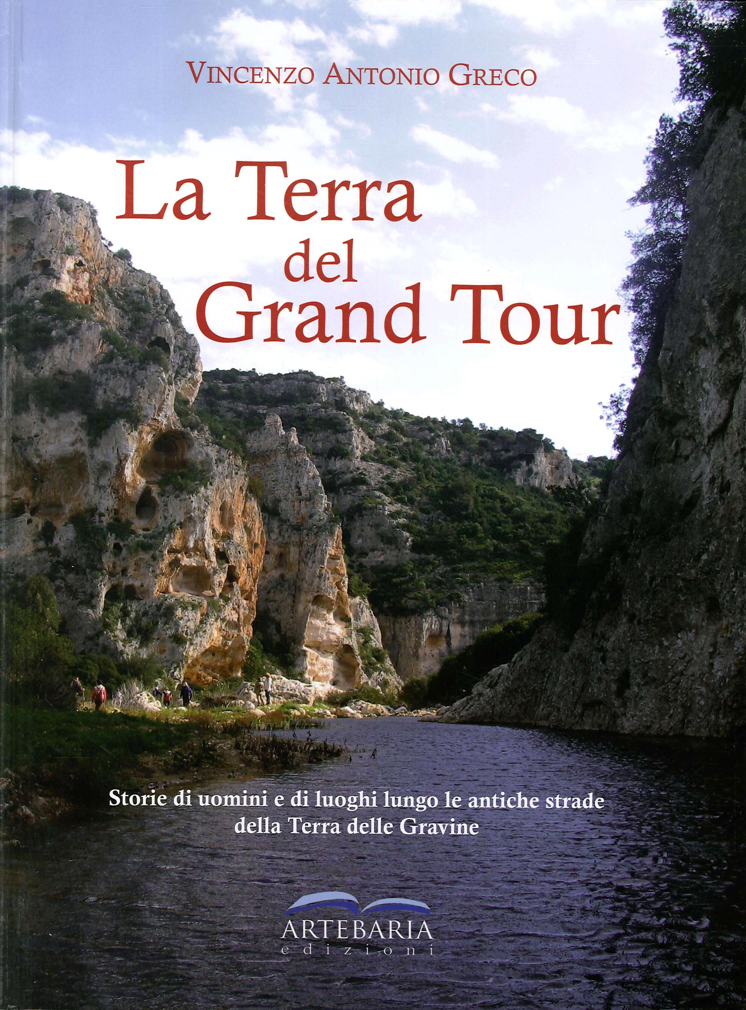 La Terra del Grand Tour. Storie di uomini e di luoghi lungo le antiche strade della Terra delle Gravine