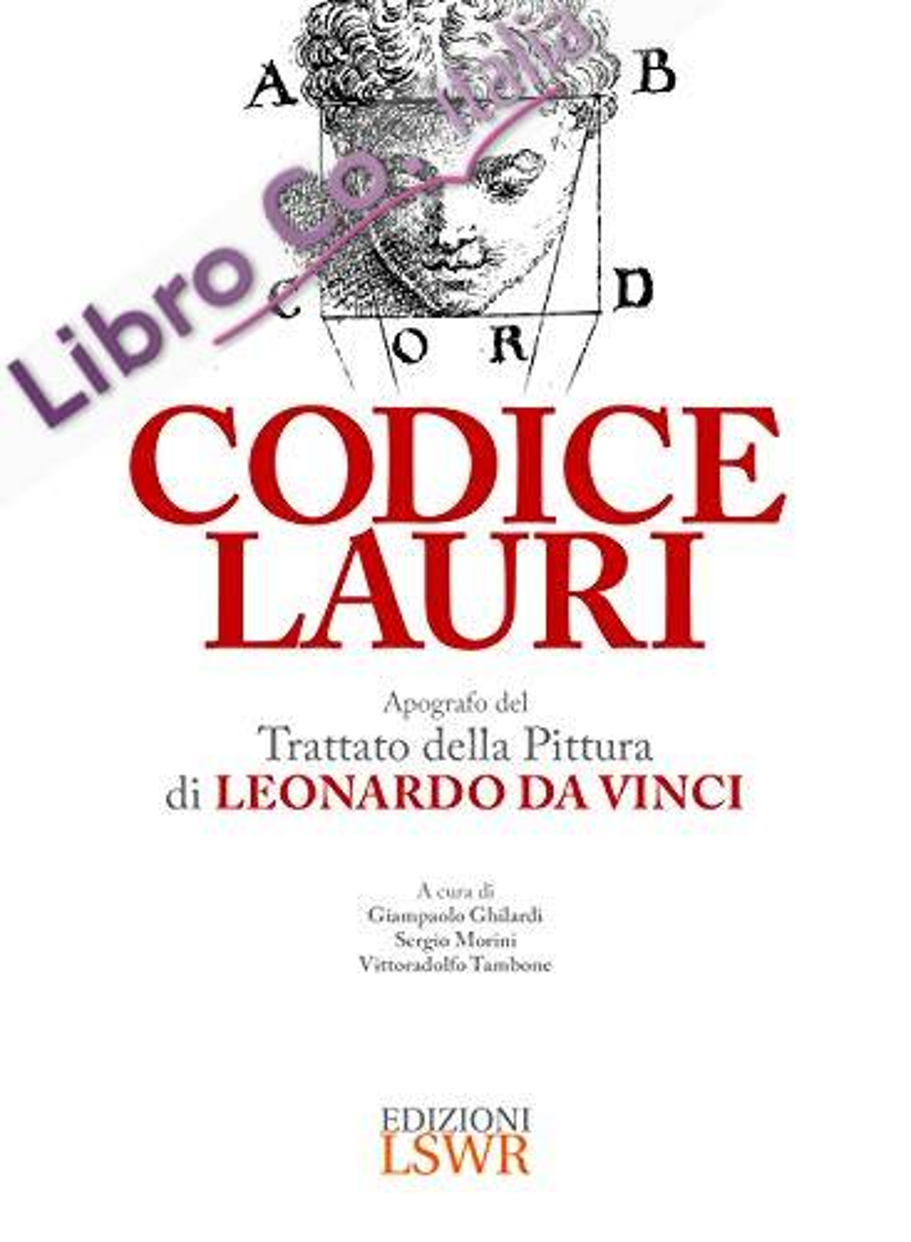 Codice Lauri. Apografo del Trattato della Pittura di Leonardo da Vinci.