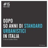 Dopo 50 anni di standard urbanistici in Italia