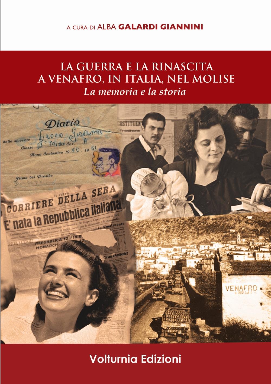 La guerra e la rinascita a Venafro, in Italia, nel Molise. La memoria e la storia