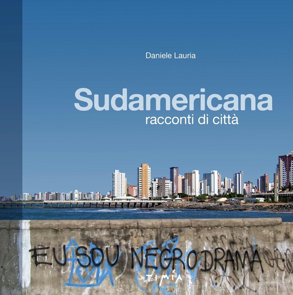 Sudamericana. Racconti di città.