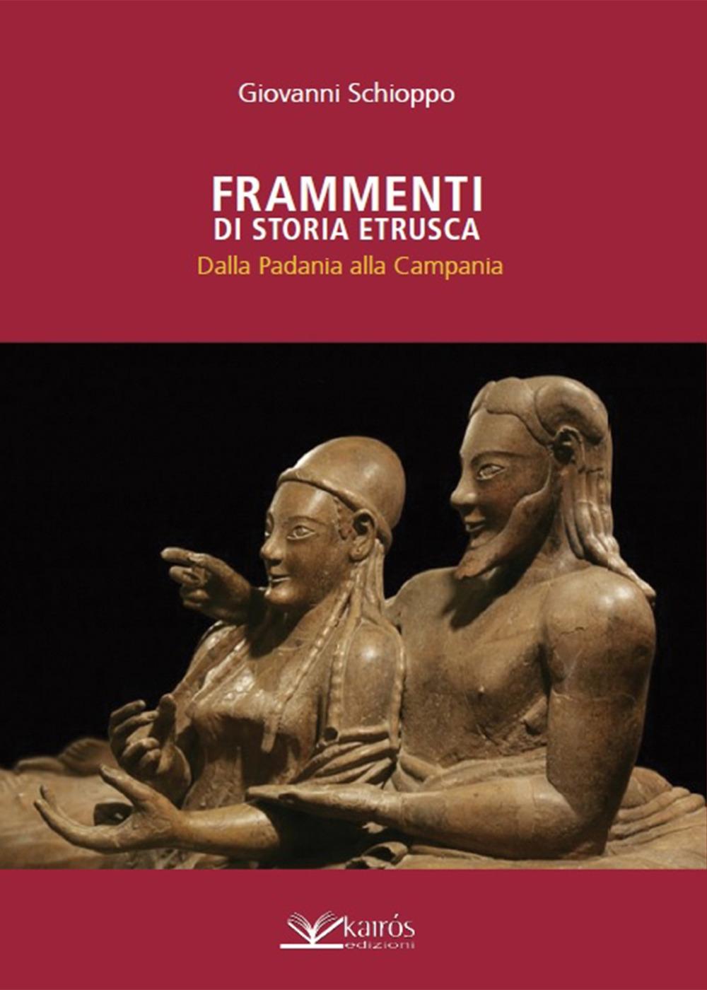 Frammenti di Storia Etrusca. Dalla Padania alla Campania