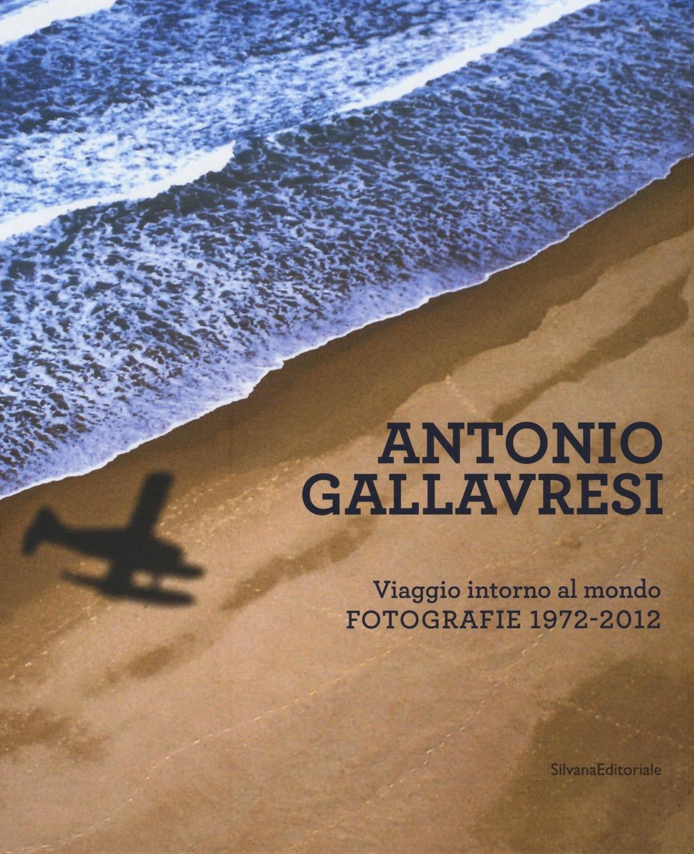 Antonio Gallavresi. In viaggio intorno al mondo. Fotografie 1972-2012