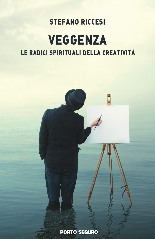 Veggenza. Le radici spirituali della creatività.