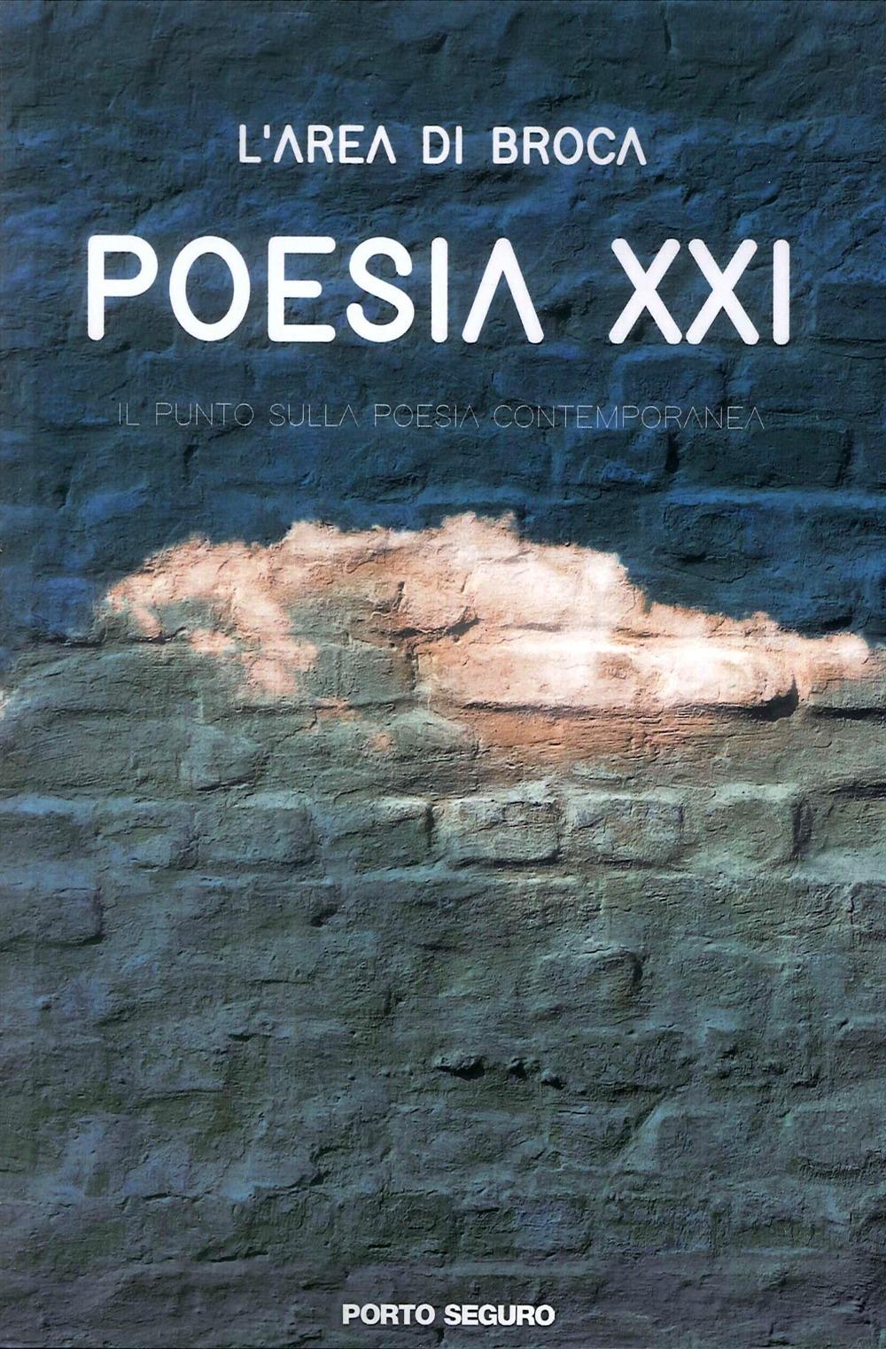 Poesia XXI. L'Area di Broca. il Punto sulla Poesia Contemporanea.
